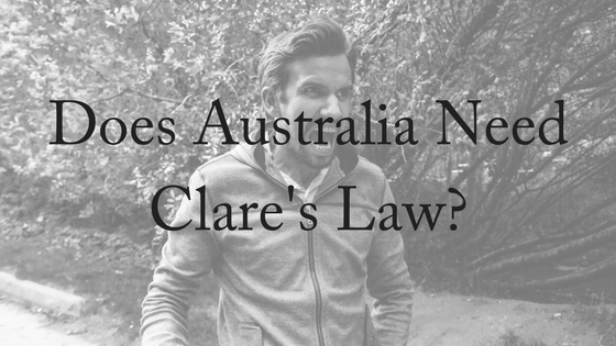 Does Australia Need Clare's Law?