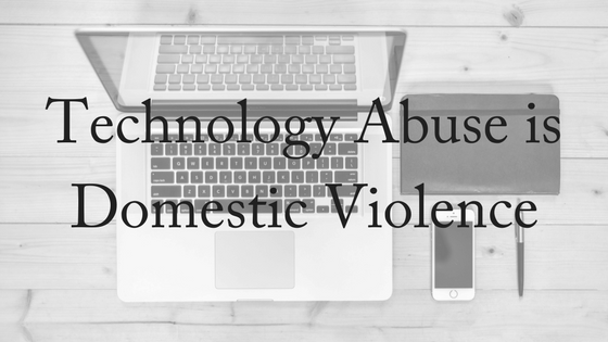 Technology Abuse Is Domestic Violence