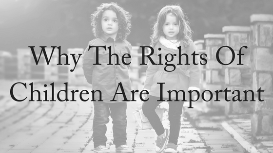 Why the Rights of Children are Important