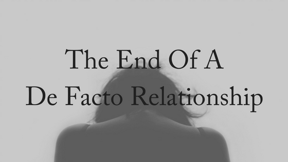 The End of a De Facto Relationship