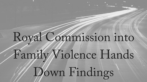 Royal Commission into Family Violence Hands Down Findings