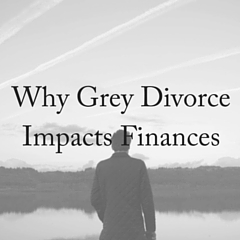 Why Grey Divorce Impacts Finances