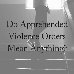 Do Apprehended Violence Orders Mean Anything?