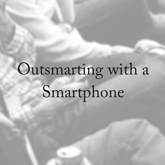 Outsmarting With a Smartphone