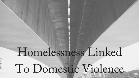 Homelessness Linked To Domestic Violence