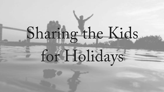 Sharing the Kids for Holidays