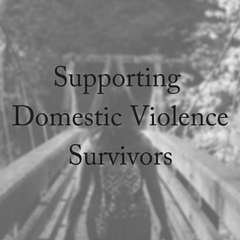 How To Support Domestic Violence Survivors