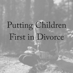 Putting Children First in Divorce