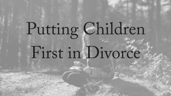 Putting ChildrenFirst in Divorce
