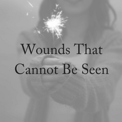 Wounds That Cannot Be Seen