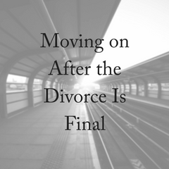 Moving on After the Divorce Is Final (1)