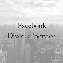 Facebook Divorce 'Service'