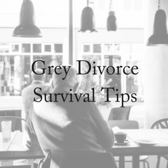 Grey Divorce Survival Tips
