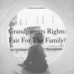 Grandparents Rights: Fair for the Family?