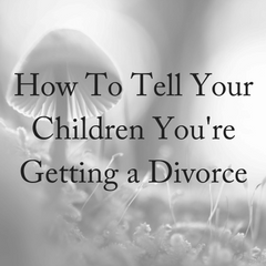 Getting a Divorce? How To Tell The Kids