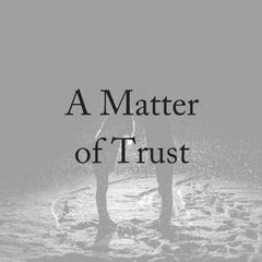 Loving Again Is A Matter of Trust