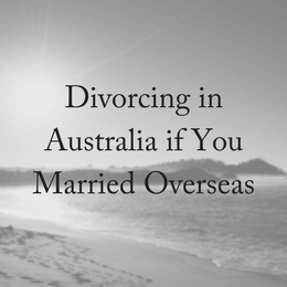 Divorce in Australia if You Married Overseas