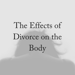 The Effects of Divorce on the Body