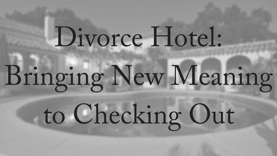 Divorce Hotel: Bringing New Meaning to Checking Out