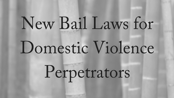 New Bail Laws for Domestic Violence Perpetrators