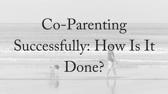 Co-Parenting Successfully – How Is It Done?