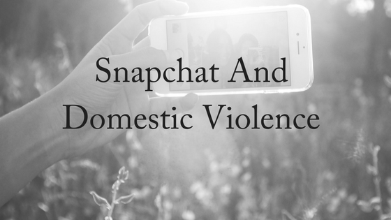 Snapchat and Domestic Violence Victims