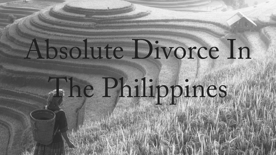 Absolute Divorce in the Philippines