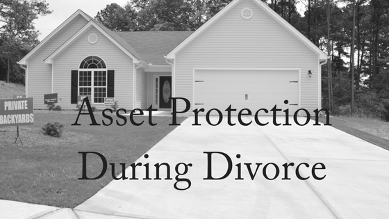 Asset Protection During Divorce