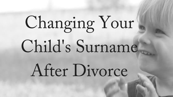 Changing Your Child's Surname After Divorce