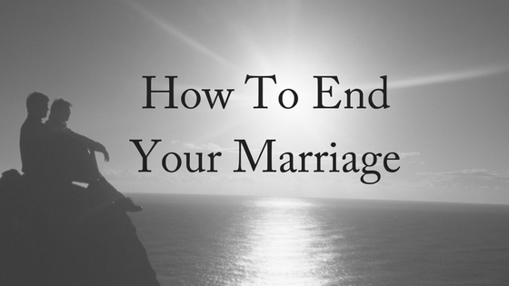 How To End Your Marriage With Dignity