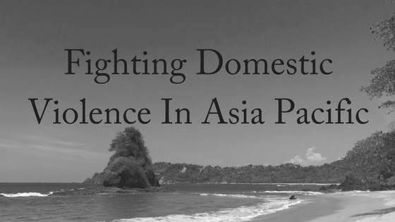 Fighting Domestic Violence in Asia Pacific