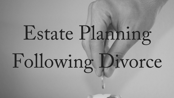 Estate Planning Following Divorce