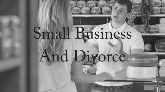 Small Businesses and Divorce