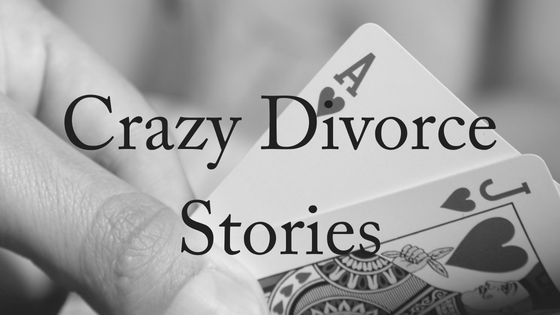 Crazy Divorce Stories