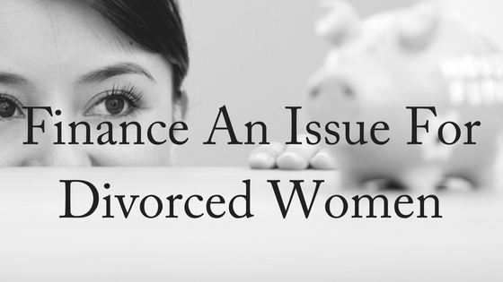 Finance an Issue for Divorced Women