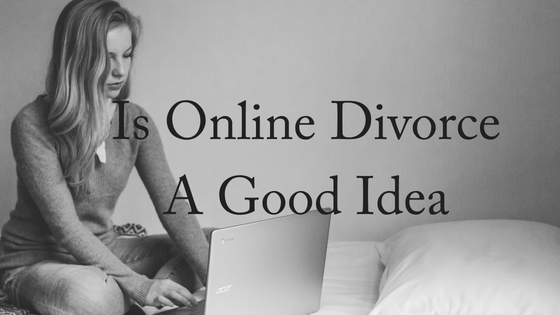 Is Online Divorce a Good Idea?
