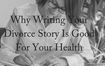Why Writing Your Divorce Story is Good For Your Heart