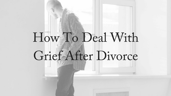 How To Deal With Grief After Divorce