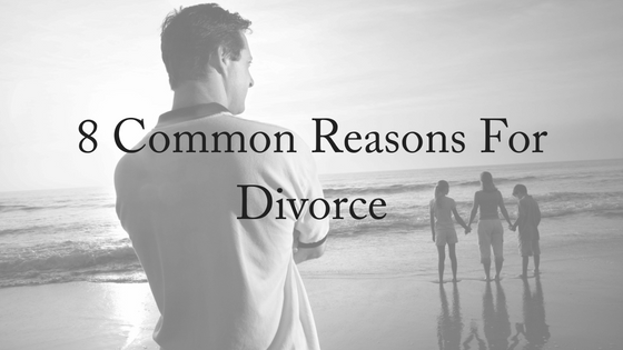 8 Common Reasons For Divorce