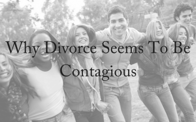 Why Divorce Seems To Be Contagious