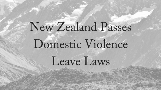 New Zealand Passes Domestic Violence Leave Laws