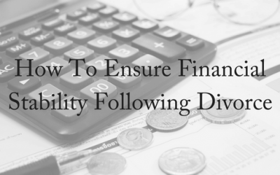 How To Ensure Financial Stability Following Divorce