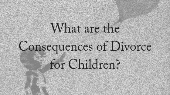 The Consequences of Divorce for Children
