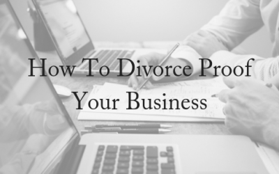 How To Divorce Proof Your Business
