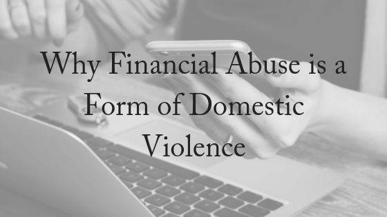 Why Financial Abuse is a Form of Domestic Violence