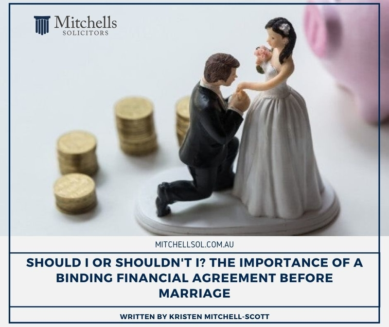 Should I or Shouldn't I? The Importance of a Binding Financial Agreement before Marriage